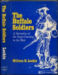 The Buffalo Soldiers: A Narrative of the Black Cavalry in the West by  William H LECKIE - Hardcover - 1967 - from Between the Covers- Rare Books, Inc. ABAA and Biblio.co.uk