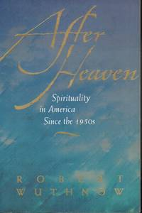 image of After Heaven: Spirituality in America Since the 1950s
