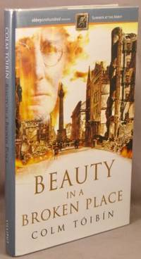 Beauty In a Broken Place. by  Colm Toibin - Signed First Edition - 2004 - from Bucks County Bookshop  IOBA (SKU: 34364)