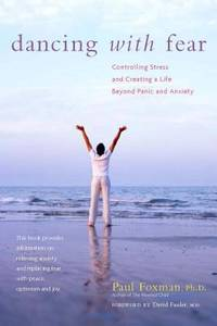image of Dancing with Fear : Controlling Stress and Creating a Life Beyond Panic and Anxiety