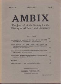 Ambix. The Journal of the Society for the History of Alchemy and Early Chemistry Vol. XXIII, No. 2. July, 1976