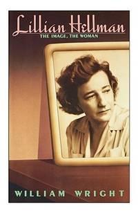 Lillian Hellman The Image, the Woman