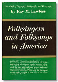 FOLKSINGERS AND FOLKSONGS IN AMERICA. HANDBOOK OF BIOGRAPHY, BIBLIOGRAPHY AND DISCOGRAPHY ...