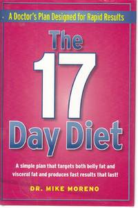 The 17 Day Diet by  Mike Moreno - First Edition - 2011 - from Ye Old Bookworm (SKU: W7452)