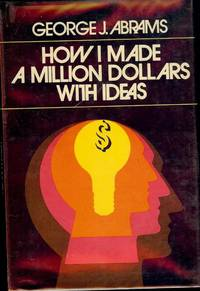 HOW I MADE A MILLION DOLLARS WITH IDEAS