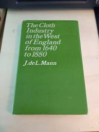 image of The Cloth Industry in the West of England. From 1640 to 1880