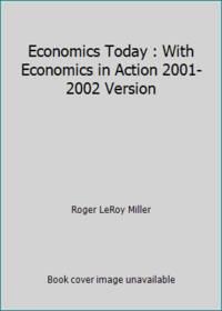 Economics Today : With Economics in Action 2001-2002 Version