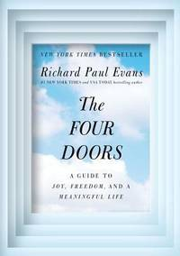 The Four Doors : A Guide to Joy, Freedom, and a Meaningful Life