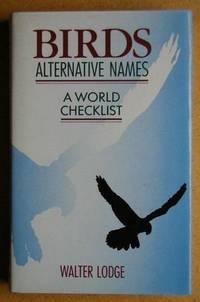 Birds Alternative Names. A World Checklist