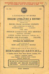 Cat. 672/1949: A catalogue of books of English literature & history  (including translations) together with books from modern presses and a  selection of books on bookbindings, classics, fine arts, French literature  and history, natural history, science (in