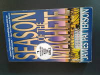Season of the Machete by james patterson - Paperback - first - 1995 - from Need new Teeth and Biblio.com