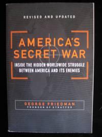 image of America's Secret War: Inside the Hidden Worldwide Struggle Between America and Its Enemies