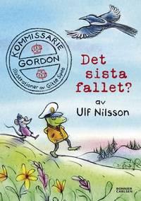 Kommissarie Gordon. Det sista fallet? by  Ulf Nilsson - Hardcover - Utg. 2015 - from h:strom - Text & Kultur AB / Antikvariat & Bokhandel and Biblio.com