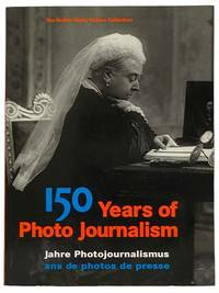 150 Years of Photo Journalism / Jahre Photojournalismus / ans de photos de presse - The Hulton Getty Picture Collection [ENGLISH, GERMAN AND FRENCH TEXT]