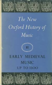 Early Medieval Music Up to 1300 (New Oxford History of Music, Vol. 2)