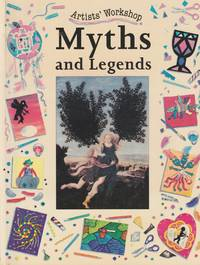 Myths and Legends (Artists' Workshop) by King, Penny, and Roundhill, Clare, and Civardi, Anne (Created by) - 1997