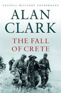 image of Cassell Military Classics: The Fall of Crete (Cassell Military Paperbacks)