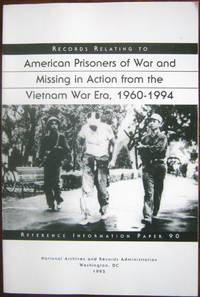 Records Relating to American Prisoners of War and Missing in Action from the Vietnam War Era,...