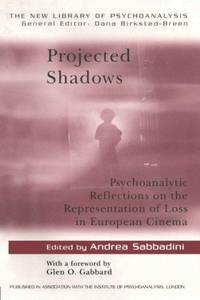 Projected Shadows : Psychoanalytic Reflections on the Representation of Loss in European Cinema