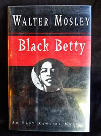 Black Betty by  Walter Mosley - Signed First Edition - 1994 - from Mutiny Information Cafe (SKU: 126413)
