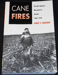 image of Cane Fires: The Anti-Japanese Movement in Hawaii, 1865-1945