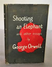 Shooting an Elephant and Other Essays