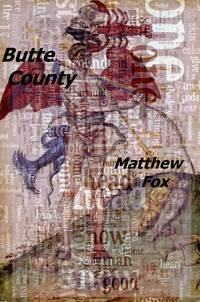 Butte County [Inscribed] by FOX, MATTHEW - 2009
