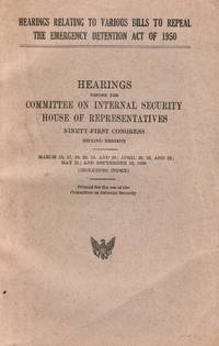 image of Hearings Relating to Various Bills to Repeal the Emergency Detention Act  of 1950