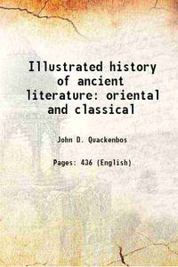 Illustrated history of ancient literature oriental and classical 1878 [Hardcover]