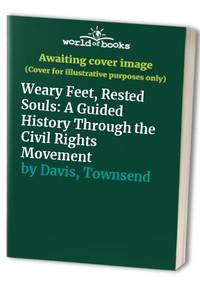 image of Weary Feet, Rested Souls: A Guided History Through the Civil Rights Movement
