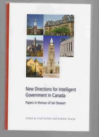 New Directions for Intelligent Government in Canada Papers in Honour of  Ian Stewart