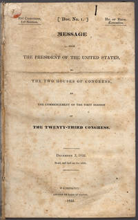 Message from the President of the United States, to the two houses of Congress, at the commencement of the first session of the twenty-third Congress. December 3, 1833. Read, and laid on the table.