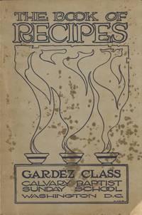 The Book of Recipes. Gardez Class, Calvary Baptist Sunday School