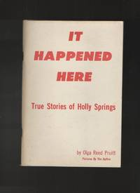 It Happened Here  True Stories of Holly Springs