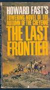 The Last Frontier by  Howard Fast - Paperback - 1965 - from Melissa E Anderson (SKU: 02705)