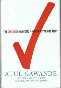 THE CHECKLIST MANIFESTO; How to Get Things Right