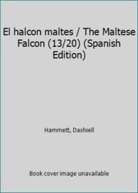 image of El halcon maltes / The Maltese Falcon (13/20) (Spanish Edition)