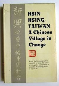 Hsin Hsing, Taiwan: A Chinese Village in Change