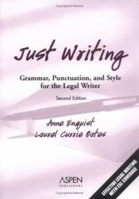 Just Writing : Grammar  Punctuation  and Style for the Legal Writer