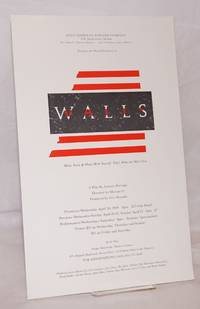The world premiere of Walls a play by Jeannie Barroga directed by Marian Li; April 1989 [poster]