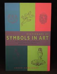image of Dictionary of Symbols in Art; The Illustrated Key to Western Painting and Sculpture