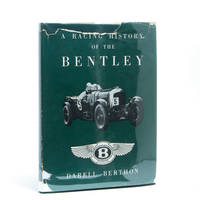 A Racing History of the Bentley (1921-31) by Darell Berthon - Hardcover - 1956 - from La Playa Books (SKU: 18233)