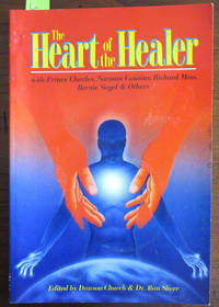 Heart of the Healer, The (with Prince Charles, Norman Cousins, Richard Moss, Bernie Siegel & Others)