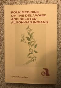 Folk Medicine of the Delaware & Related Algonkian Indians