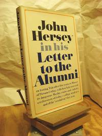 Letter to the Alumni by  John Hersey - 1st Edition  - 1970 - from Henniker Book Farm and Biblio.com
