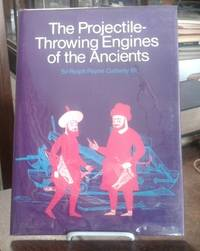 The Projectile-Throwing Engines of the Ancients