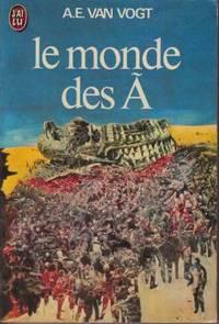 Le monde des A by A E Vogt - Paperback - 1976 - from davidlong68 and Biblio.com