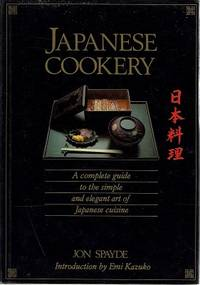 Japanese Cookery: A Complete Guide To The Simple And Elegant Art Of Japanese Cuisine.