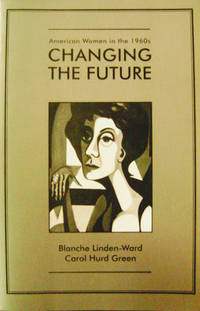 Changing the Future:  American Women in the 1960s