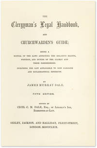 The Clergyman's Legal Handbook, And Churchwarden's Guide